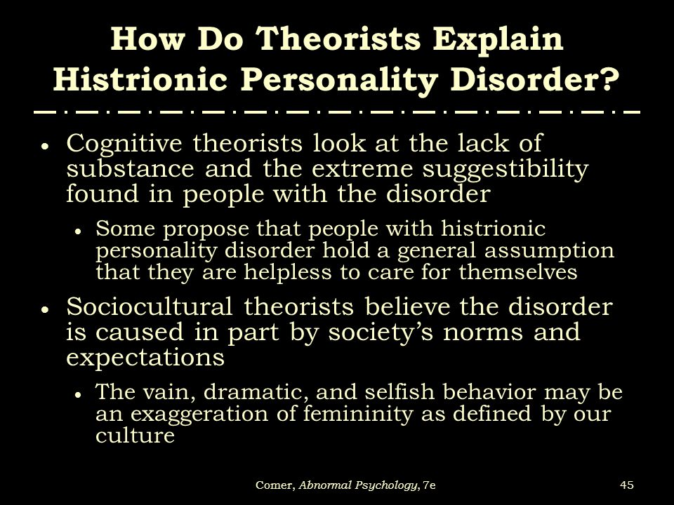 dating a girl with histrionic personality disorder Page 1: chances are, you're dealing with an individual with a personality disorder somewhere in your life -- whether it's your spouse, your parent, your.