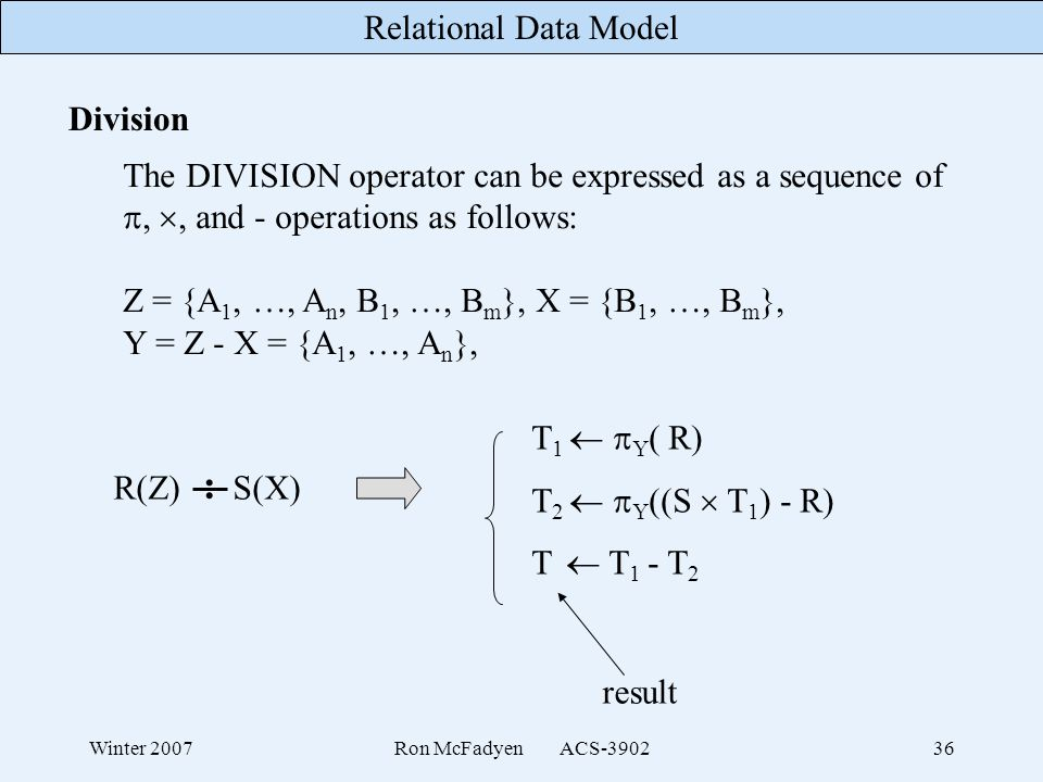: Division The DIVISION operator can be expressed as a sequence of