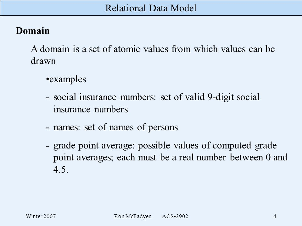 A domain is a set of atomic values from which values can be drawn