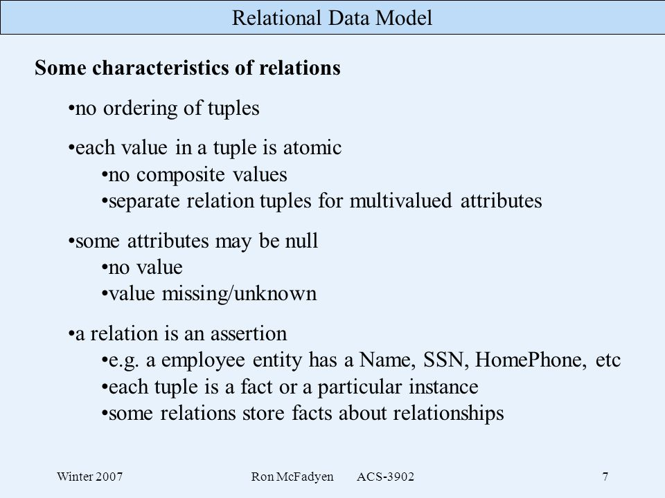 Some characteristics of relations no ordering of tuples