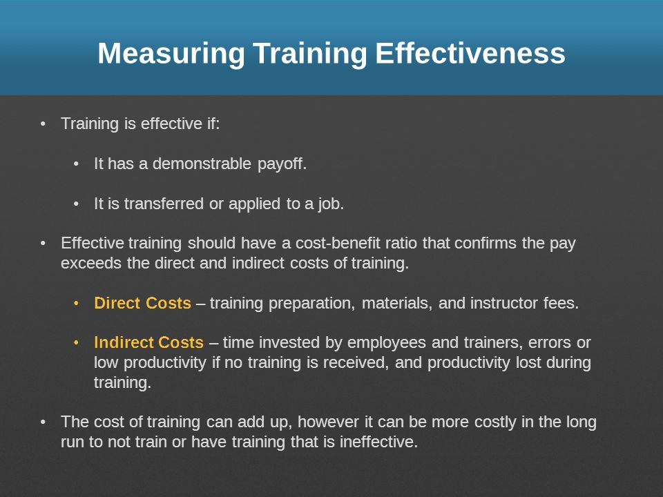 measuring effectiveness of training program Measuring ethics program effectiveness posted by administrator on mar 21, 2016 andrea falcione,  communication, training, and policies and procedures.