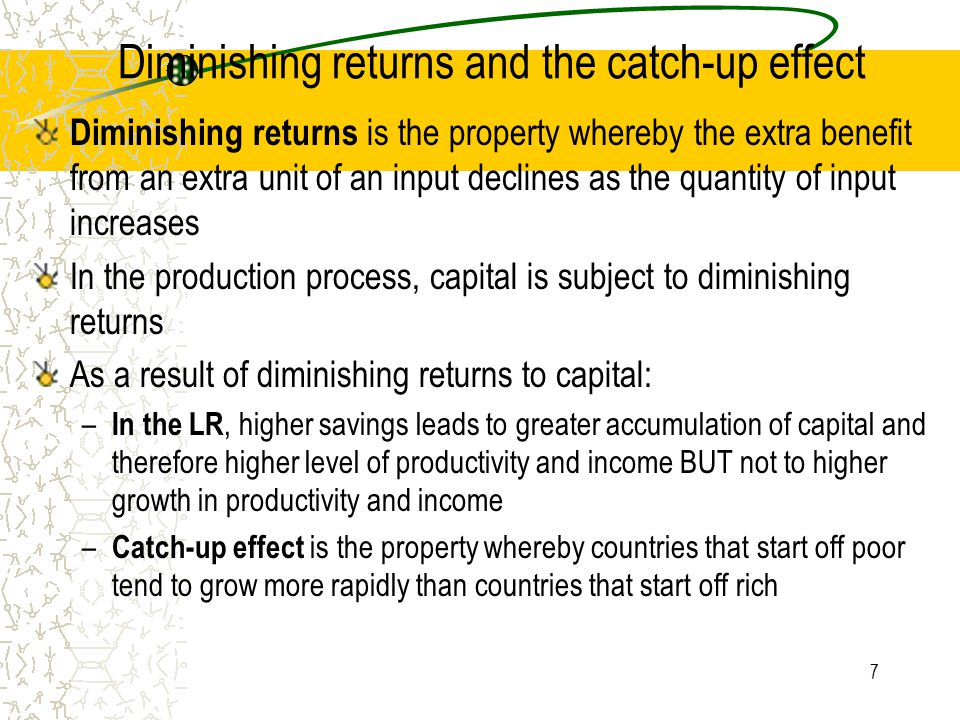 Diminishing returns and the catch-up effect