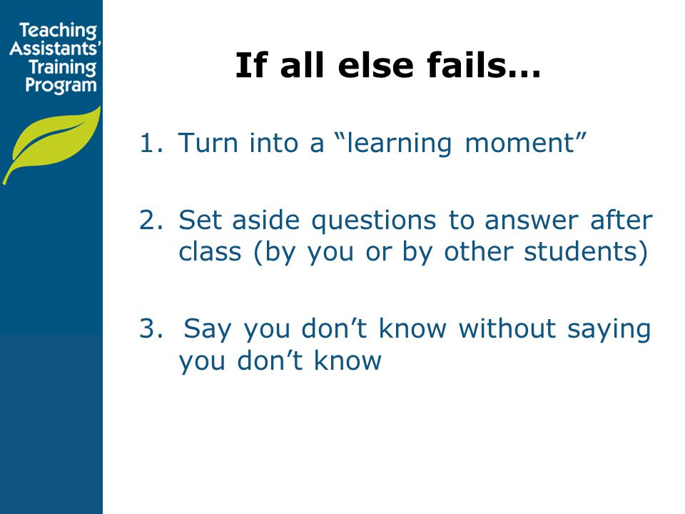If all else fails… Turn into a learning moment