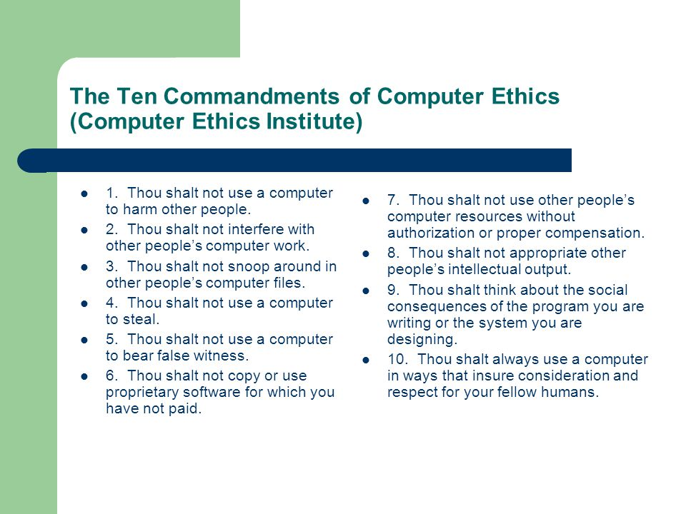 the ten commandments of computer ethics Jules has walked away from a lab computer without logging off trish sits down and, still logged in as jules, sends inflammatory e-mail messages out to a number of students and posts similar messages on the class newsgroup.