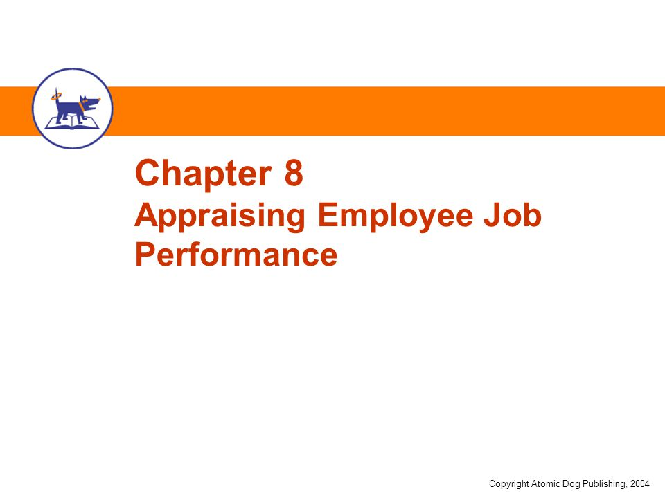 Chapter 8 Appraising Employee Job Performance