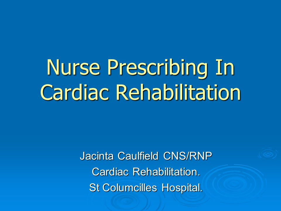 Nurse Prescribing In Cardiac Rehabilitation