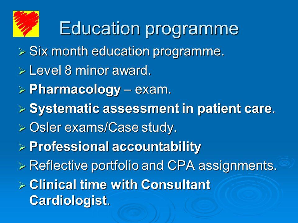 Education programme Six month education programme.