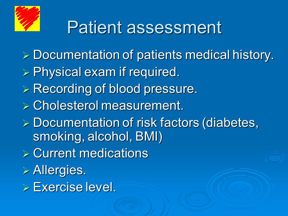 Patient assessment Documentation of patients medical history.