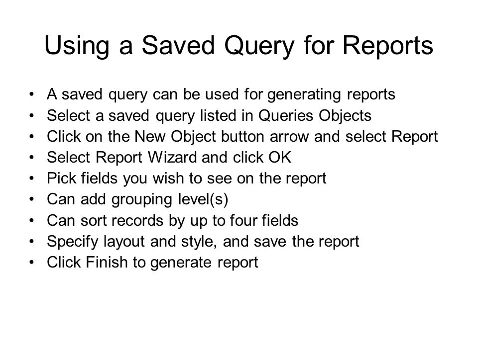 Using a Saved Query for Reports