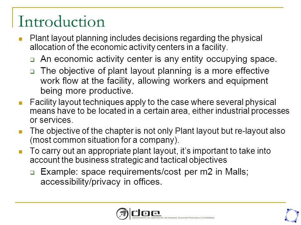 3 what are the objectives of a plant layout In today's manufacturing environment, the facility layout needs to be adaptable to  changes this situation requires the solution of the dynamic layout problem.
