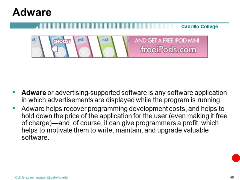advertising supported software adware Adware 179 likes adware, or advertising-supported software, is any software package that automatically renders advertisements in order to generate.