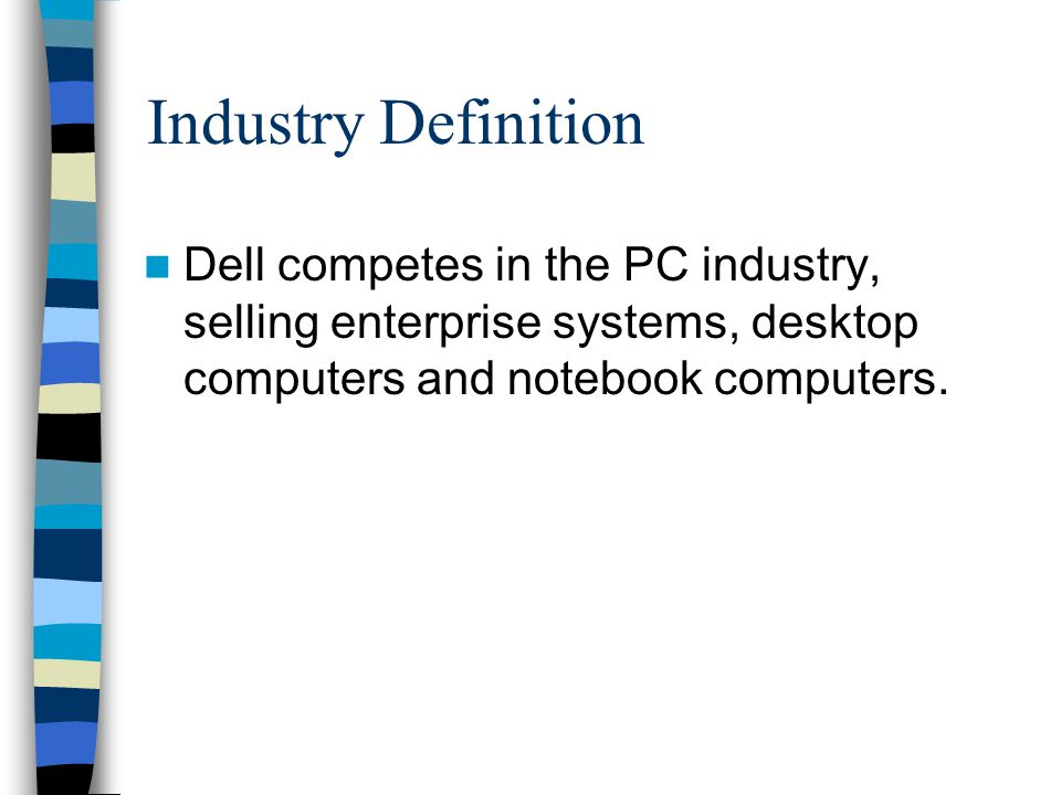 economic analysis of dell desktop computers industry 4 introduction dell inc was firstly founded in 1984 by michael dell in his college dorm room, the company main product was the personal computer and since then the company has grown with the technology industry and has expanded its product portfolio in order to target a wider market.