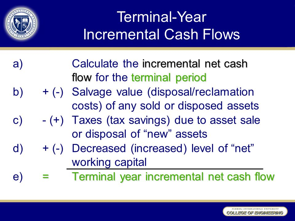 incremental cash flows Incremental cash flow overview incremental cash flow analysis is used to  review a change in the cash inflows and outflows that are.