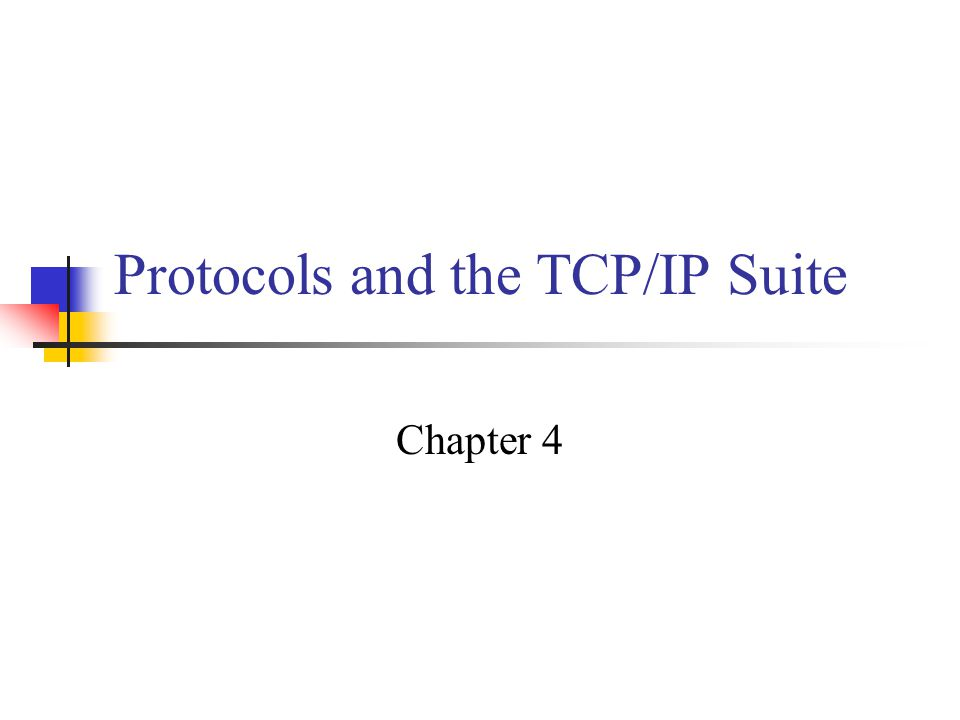 Protocols and the TCP/IP Suite