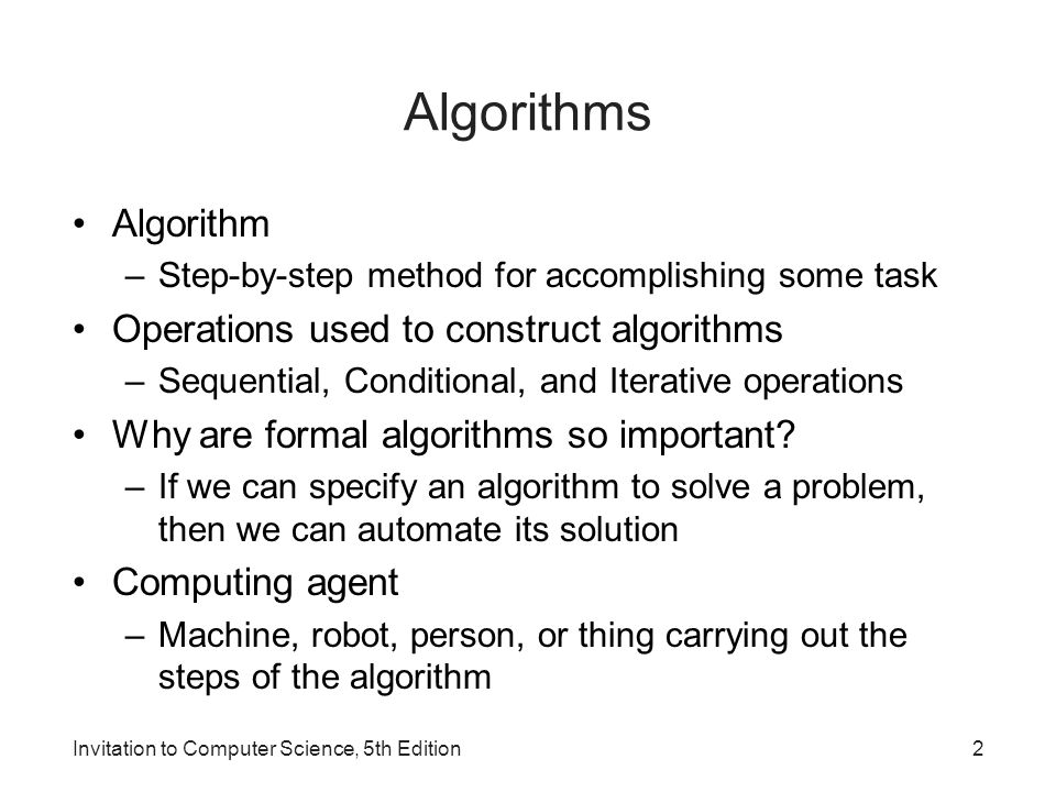 Algorithms Algorithm Operations used to construct algorithms