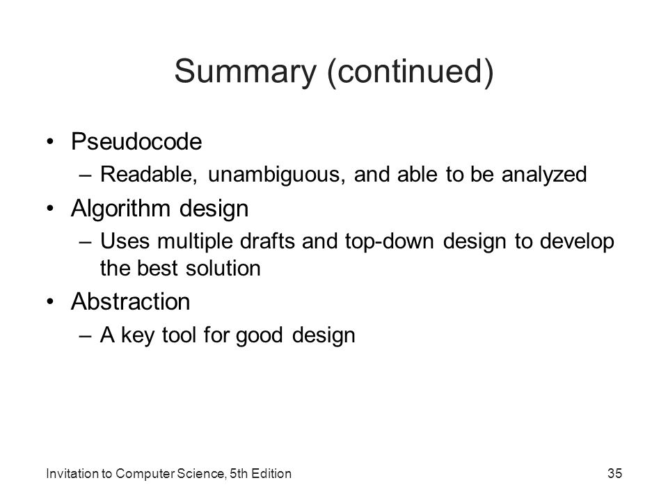 Summary (continued) Pseudocode Algorithm design Abstraction