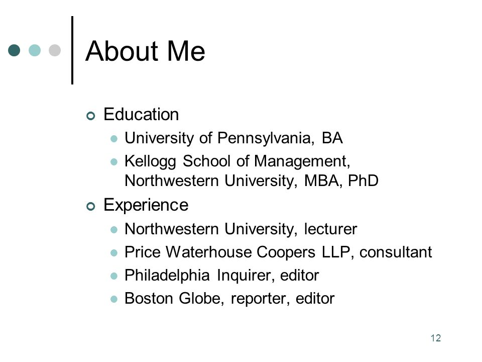 About Me Education Experience University of Pennsylvania, BA
