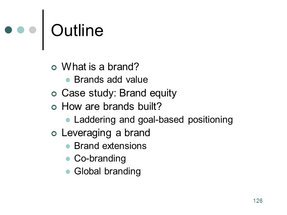 Outline What is a brand Case study: Brand equity