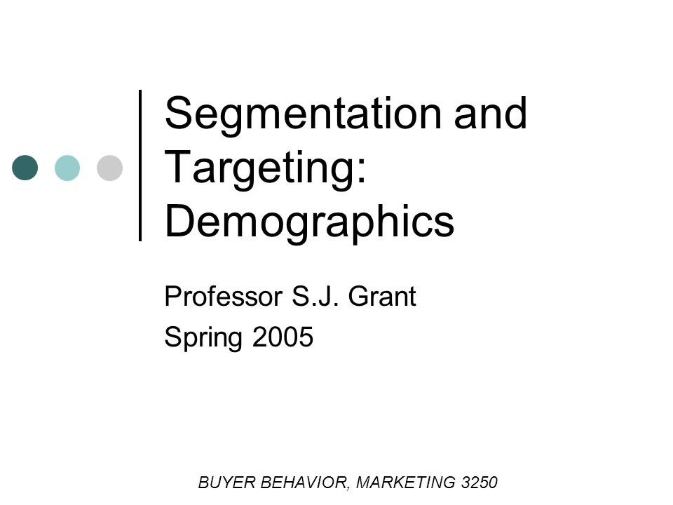 Segmentation and Targeting: Demographics