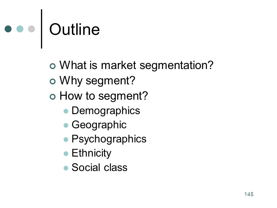 Outline What is market segmentation Why segment How to segment