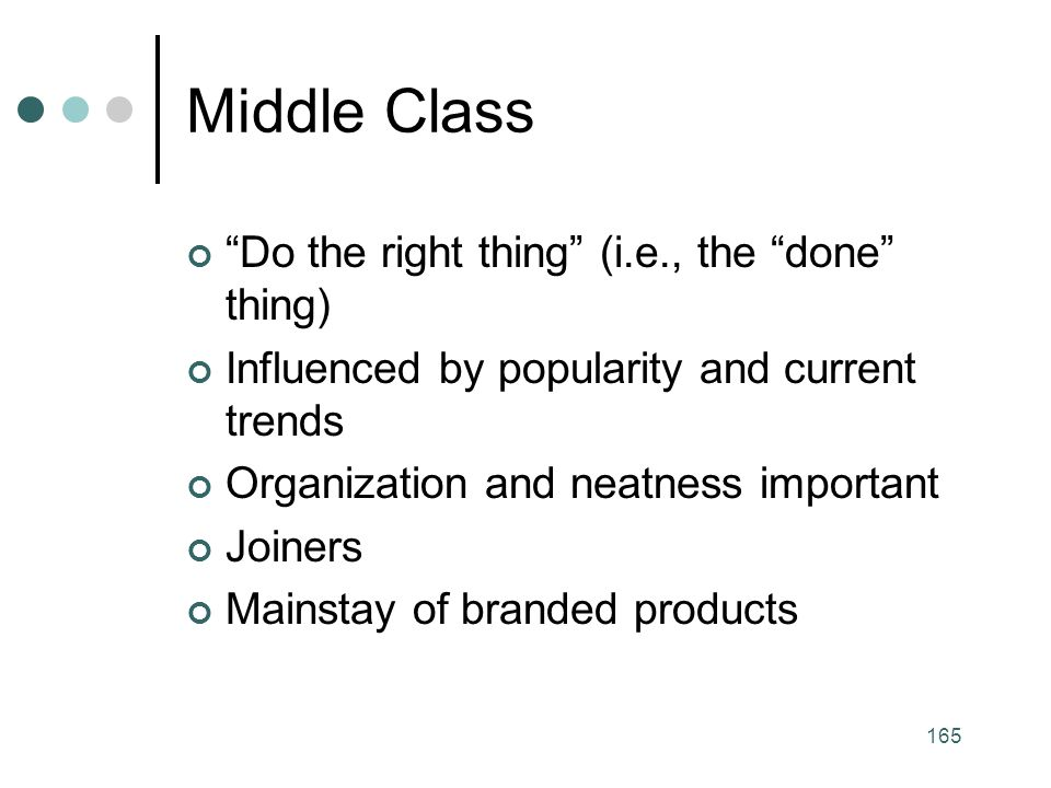 Middle Class Do the right thing (i.e., the done thing)