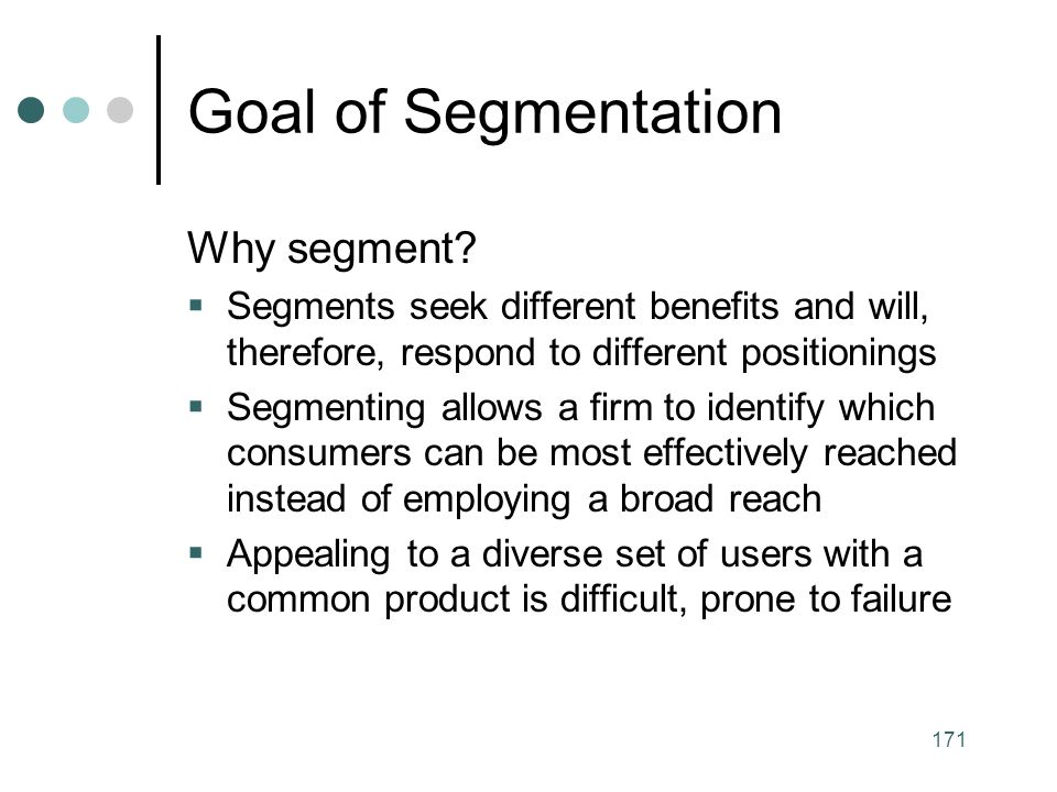 Goal of Segmentation Why segment