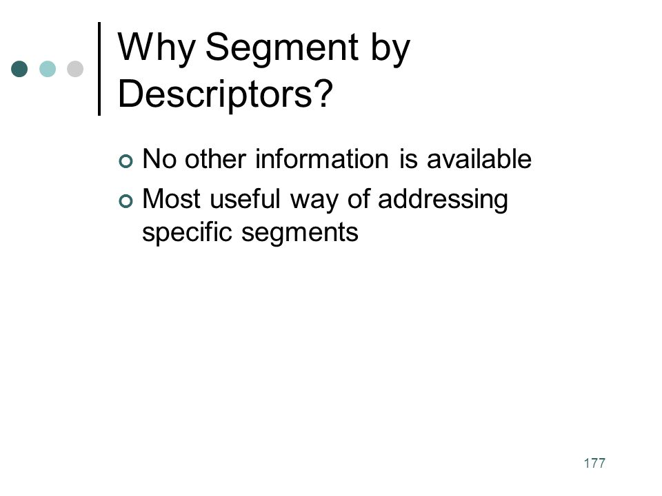 Why Segment by Descriptors