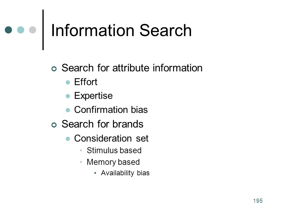 Information Search Search for attribute information Search for brands