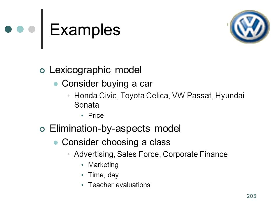 Examples Lexicographic model Elimination-by-aspects model