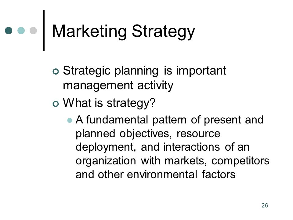 Marketing Strategy Strategic planning is important management activity
