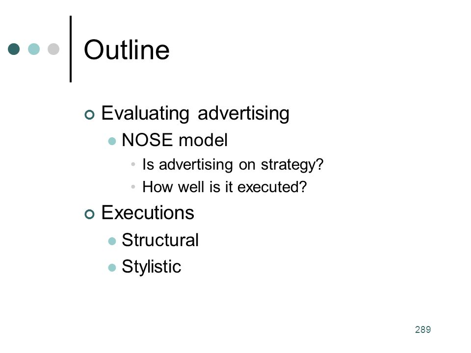 Outline Evaluating advertising Executions NOSE model Structural