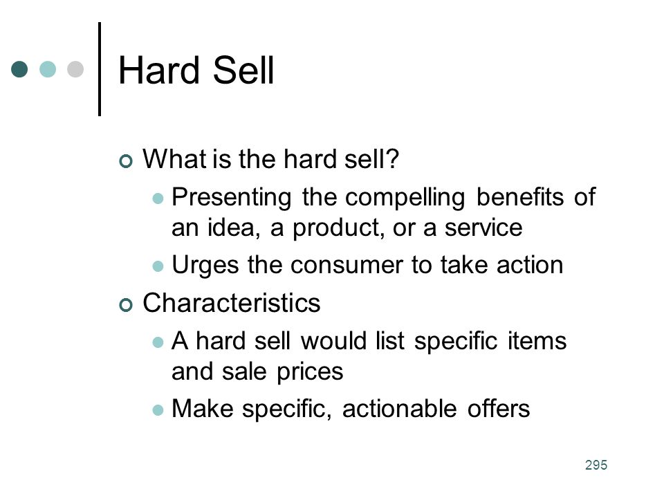 Hard Sell What is the hard sell Characteristics