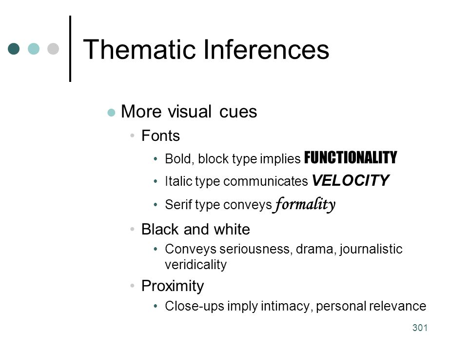 Thematic Inferences More visual cues Fonts Black and white Proximity