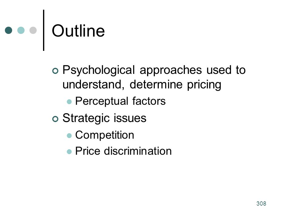 Outline Psychological approaches used to understand, determine pricing