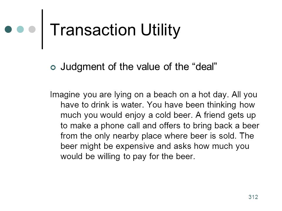 Transaction Utility Judgment of the value of the deal
