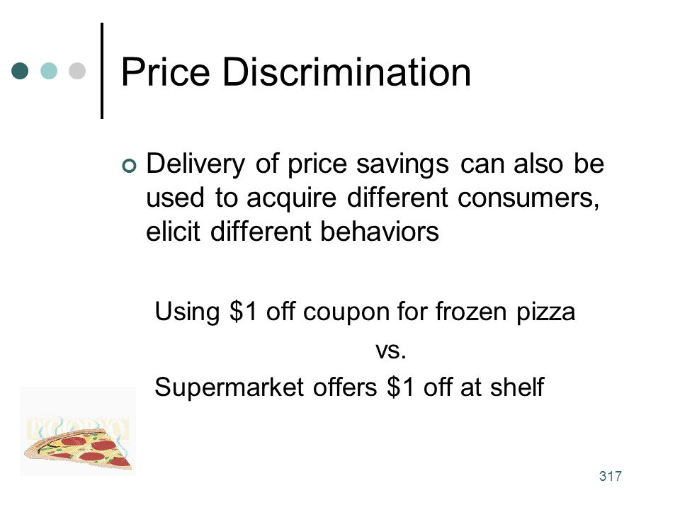 Price Discrimination Delivery of price savings can also be used to acquire different consumers, elicit different behaviors.