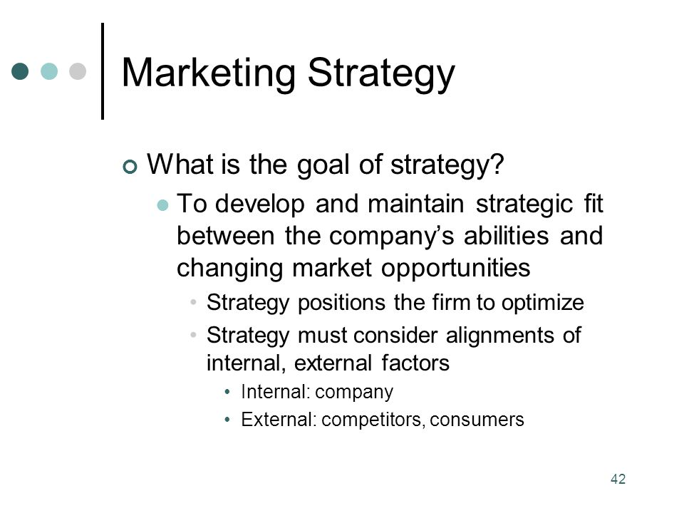 Marketing Strategy What is the goal of strategy
