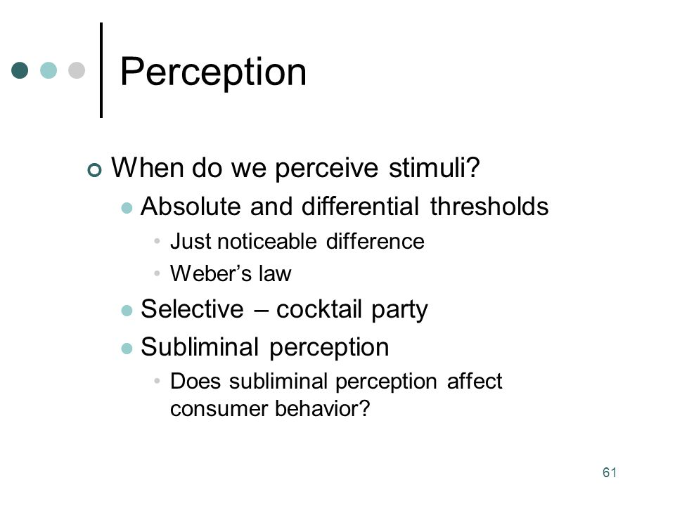 Perception When do we perceive stimuli