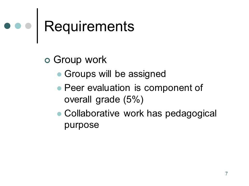 Requirements Group work Groups will be assigned