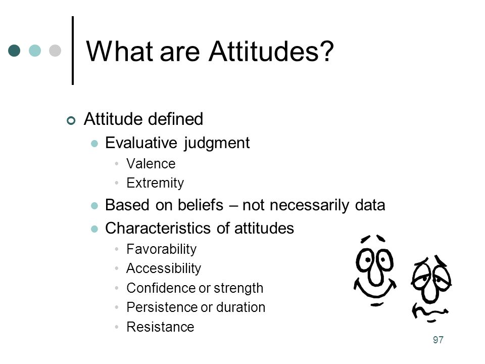 What are Attitudes Attitude defined Evaluative judgment