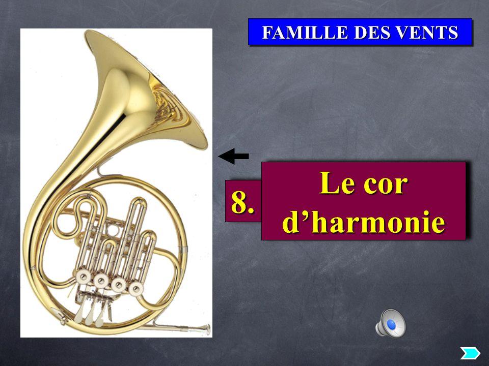 FAMILLE DES VENTS Le cor d'harmonie 8.