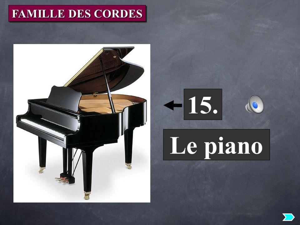FAMILLE DES CORDES 15. Le piano