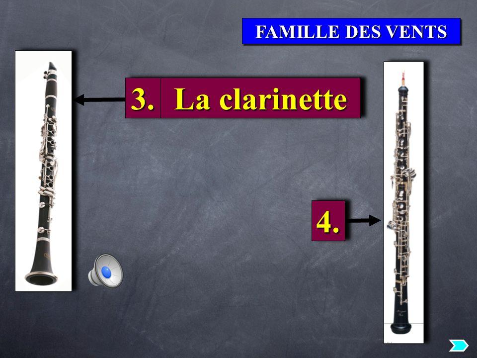 FAMILLE DES VENTS 3. La clarinette 4.