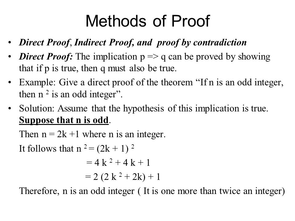 Methods of Proof Direct Proof, Indirect Proof, and proof by contradiction.