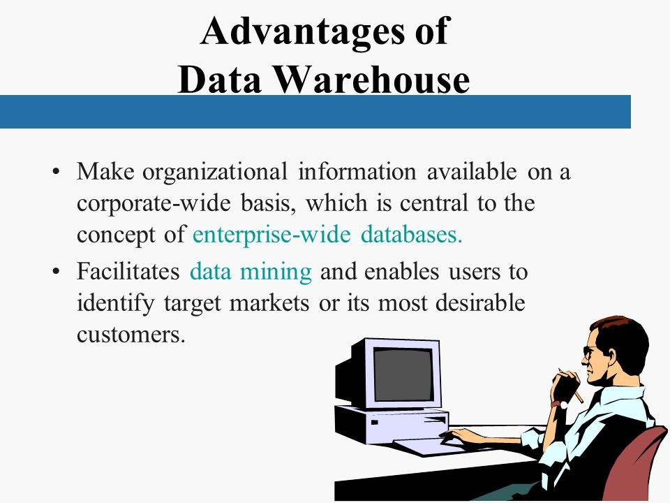 Advantages of Data Warehouse