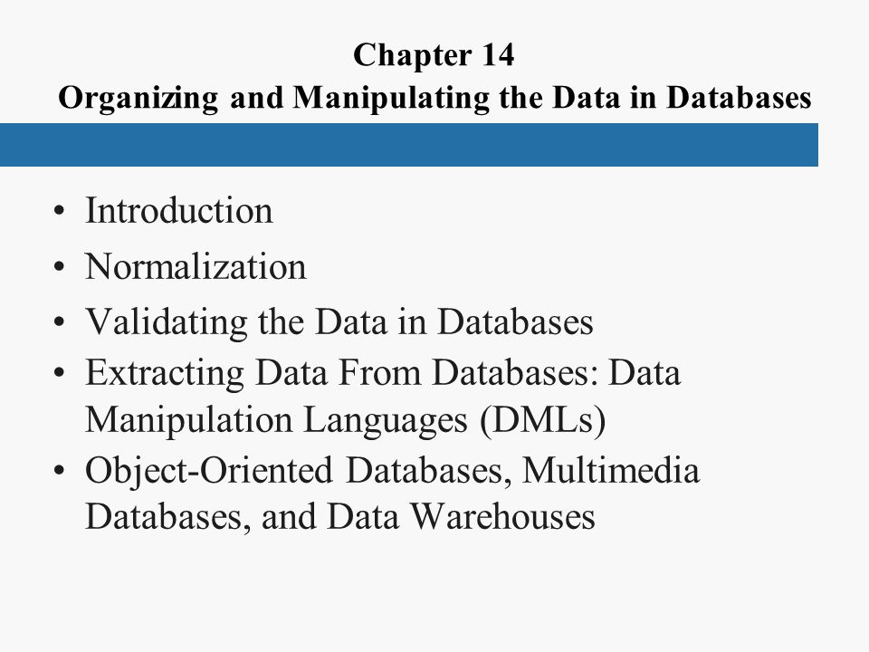 Chapter 14 Organizing and Manipulating the Data in Databases