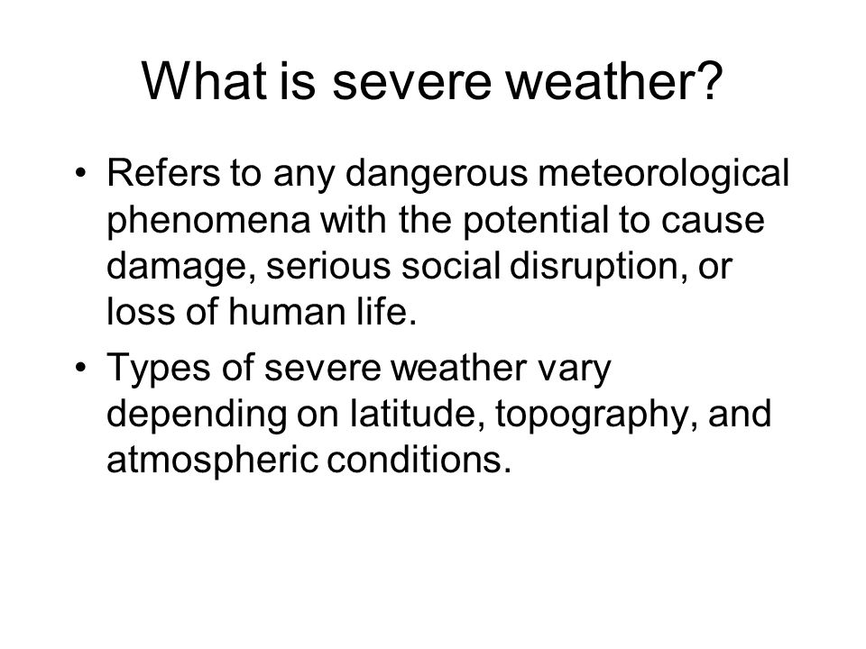 What is severe weather