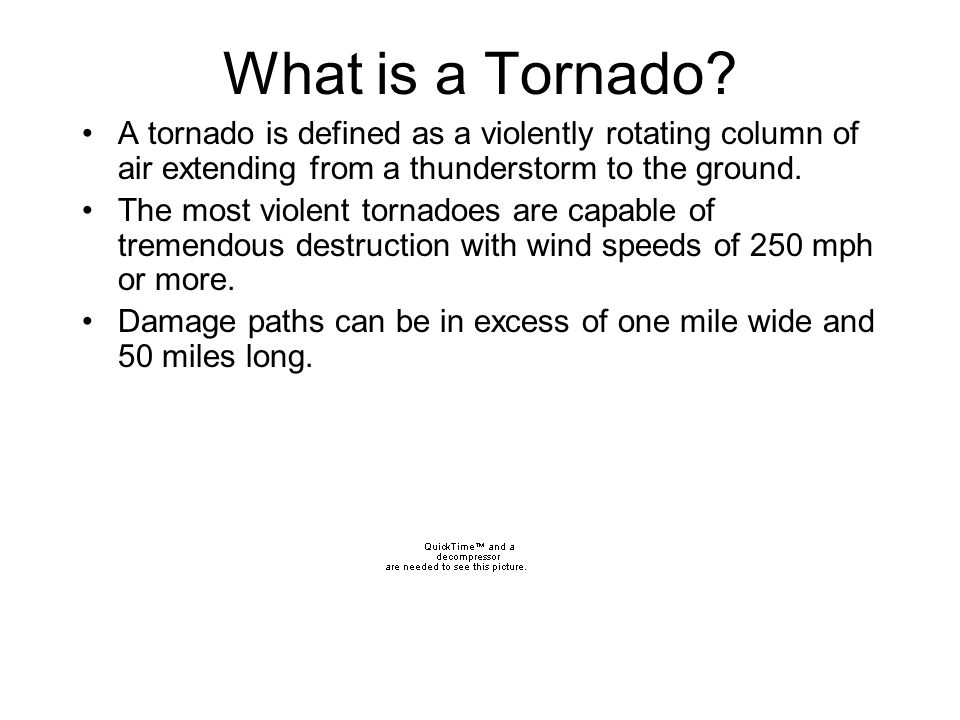 What is a Tornado A tornado is defined as a violently rotating column of air extending from a thunderstorm to the ground.