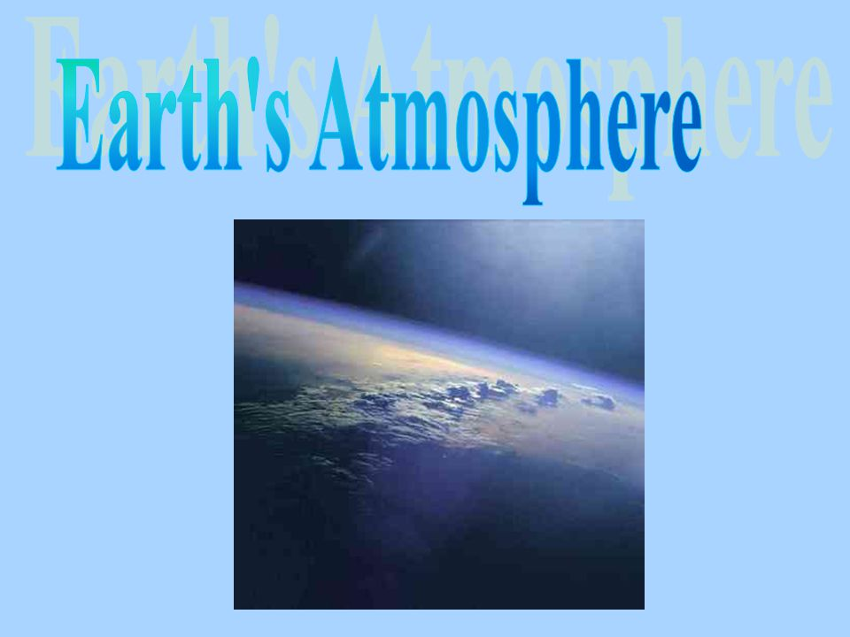 Earth s Atmosphere