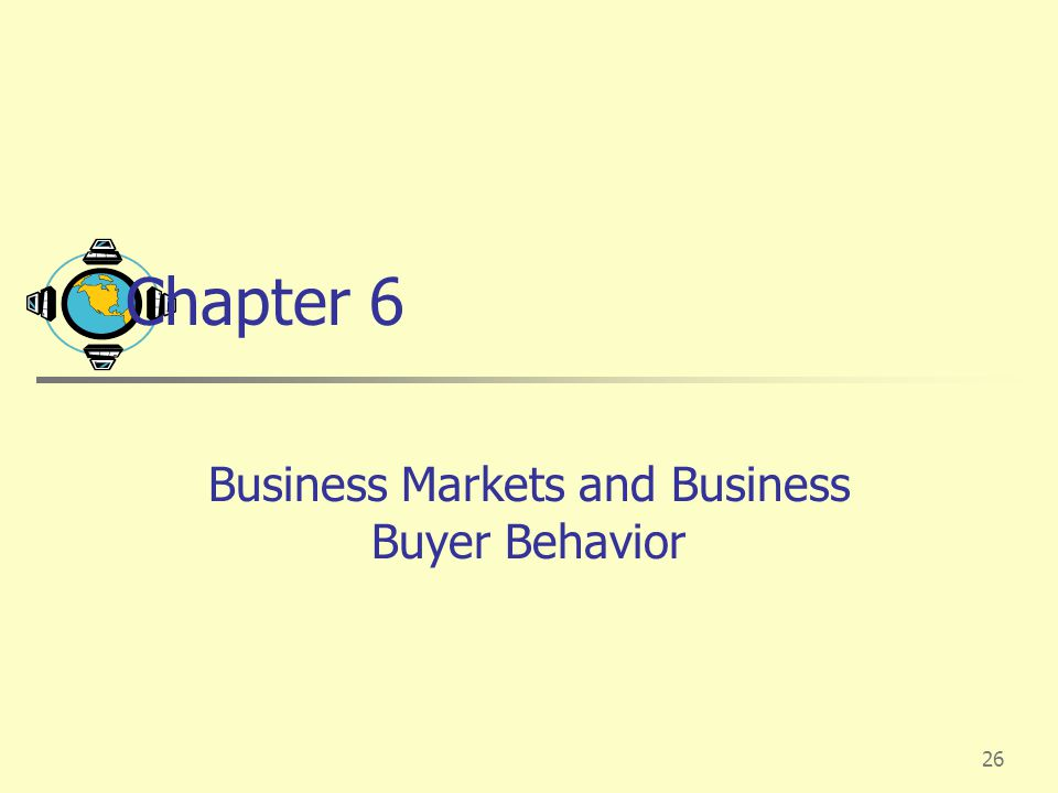 business buyer behavior Business markets and buying behavior:market structure and demand principles of marketing business marketing.